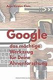 Google - das mächtige Werkzeug für Deine Ahnenforschung