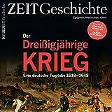 Der Dreißigjährige Krieg: Eine deutsche Tragödie 1618-1648 (ZEIT Geschichte)